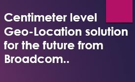 Broadcom's Ultra accurate location Hub: Tech Talks with Manuel Del